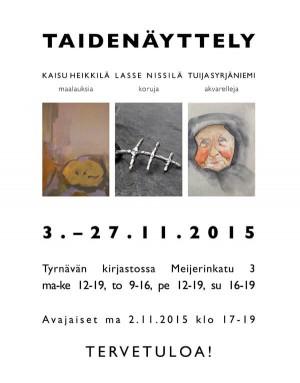 Taidenäyttely Heikkilä - Nissilä - Syrjäniemi