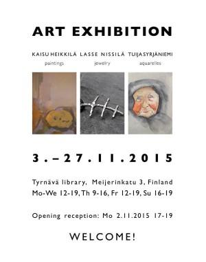 Art Exhibition - Kaisu Heikkilä, Lasse Nissilä, Tuija Syrjäniemi
